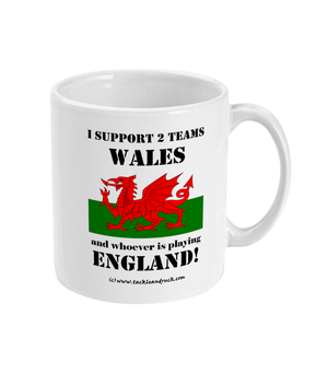 Rugby Mug - I Support Wales And Whoever Is Playing England