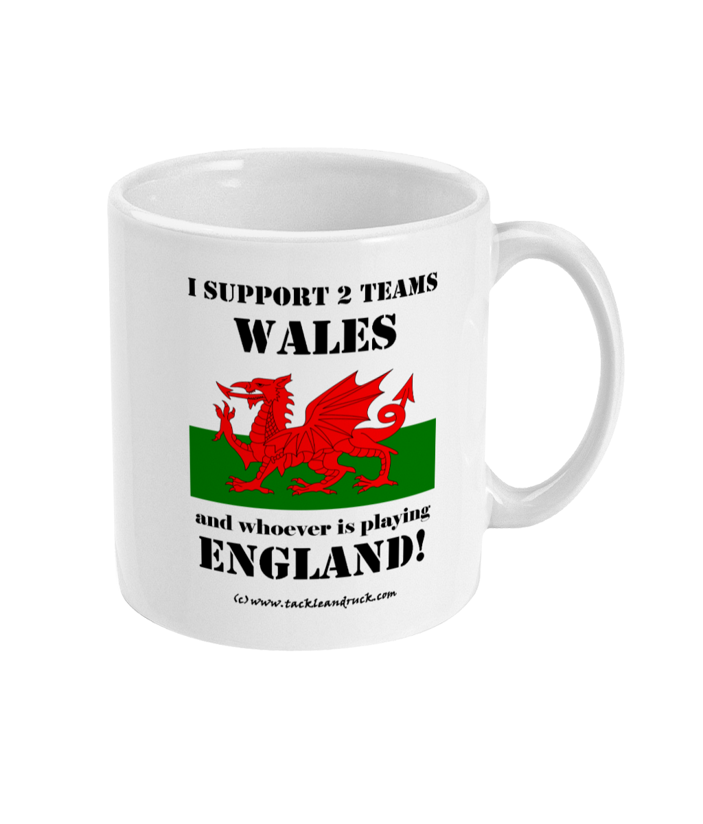 I Support Wales And Whoever Is Playing England