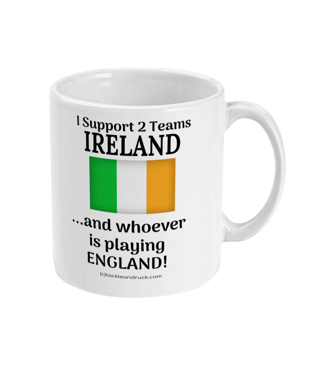 Rugby Mug - I Support Ireland And Whoever Is Playing England
