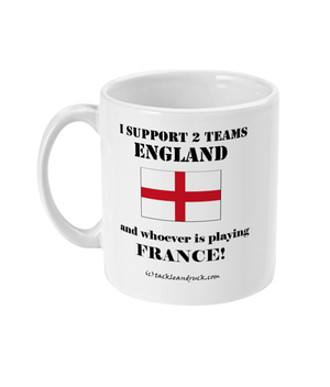 Exclusive England Rugby Mugs - I support 2 Teams England and whoever is playing France Left side