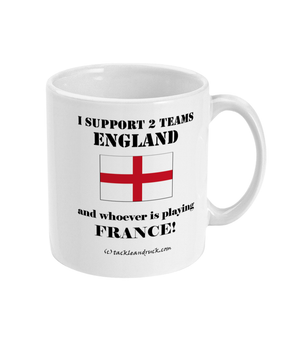 Exclusive England Rugby Mugs - I support 2 Teams England and whoever is playing France right side
