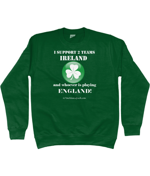 I Support 2 Teams Ireland & Whoever Is Playing England (Shamrock)