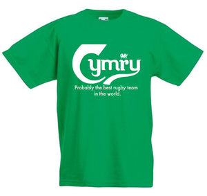 Rugby T-Shirt - Cymru - Probably The Best Rugby Team In The World