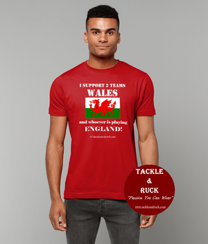 Men's Rugby T Shirt - I Support 2 Teams Wales & Whoever's Playing England