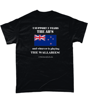 Rugby T Shirt -I Support 2 Teams The ABs & Whoever's Playing Australia