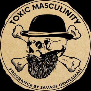 """Toxic Masculinity"" Cologne Pre-order Grooming Savage Gentleman"