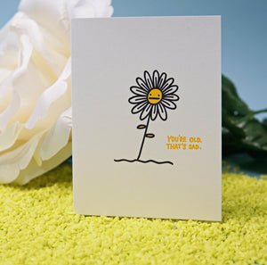 You're Old Flower Birthday Card