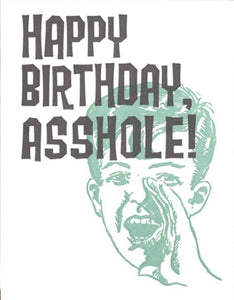 Happy Bday Asshole Card