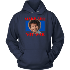 Bob Ross - Make Art Not War - Unisex Hoodie