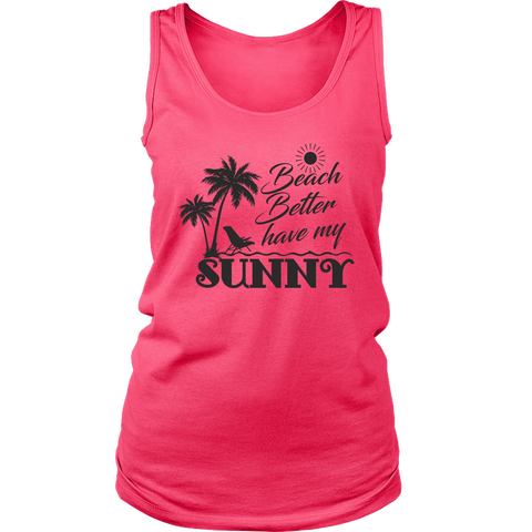 "teelaunch T-shirt Womens Tank / Neon Pink / S Premium ""HAVE MY SUNNY"" Women's Fashion Top"