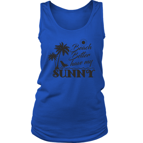 "teelaunch T-shirt Womens Tank / Royal Blue / S Premium ""HAVE MY SUNNY"" Women's Fashion Top"