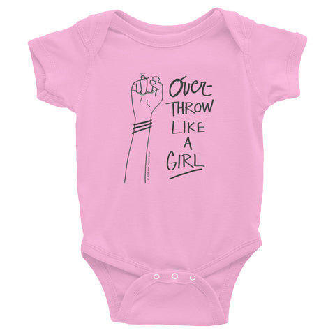 """overthrow like a girl"" infant onesie"
