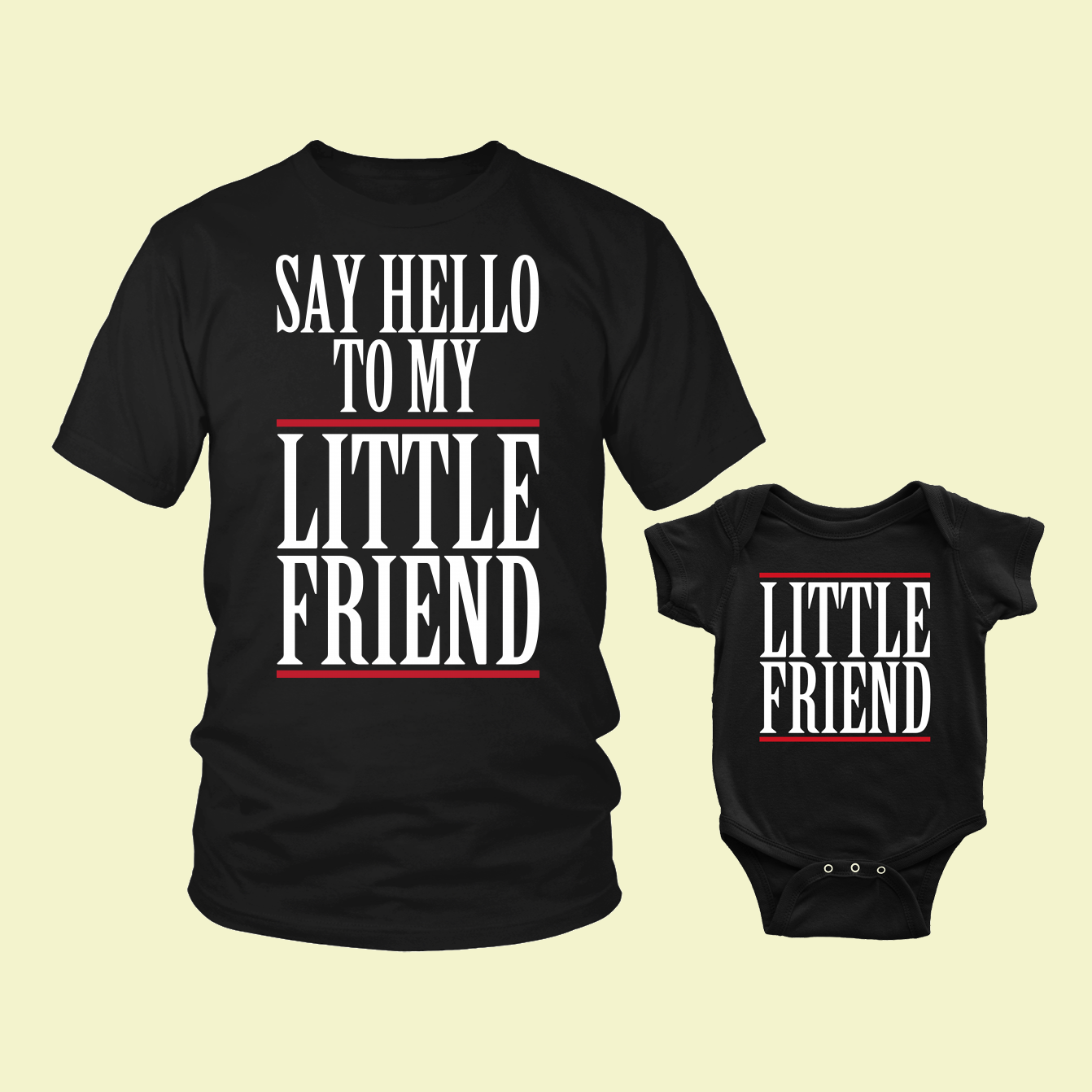 34efc5bb0 Say Hello to My Little Friend Matching Set (Adult and Baby) ...