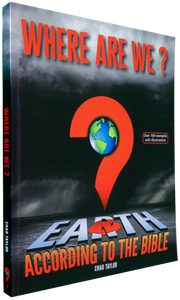"WHERE ARE WE? Earth according to the Bible, in 8.5"" X 11"" PAPERBACK"