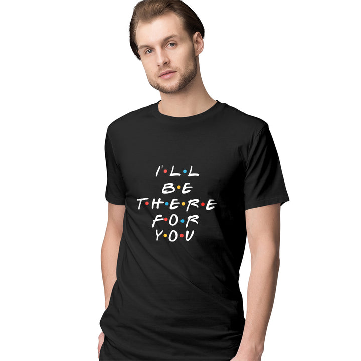 I'll be there for you half-sleeve t-shirt (Black)