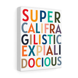 Supercali Canvas Gallery Wraps