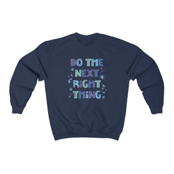 Do The Next Right Thing Crewneck Sweatshirt