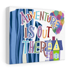 Adventure is out there Canvas Gallery Wraps