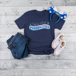 Life is Full of Possibilities Tee