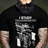 I Study Triggernometry T Shirt Gun Lover Gift Veteran Day Army Soldier Bullet Rifle Father Dad Tee