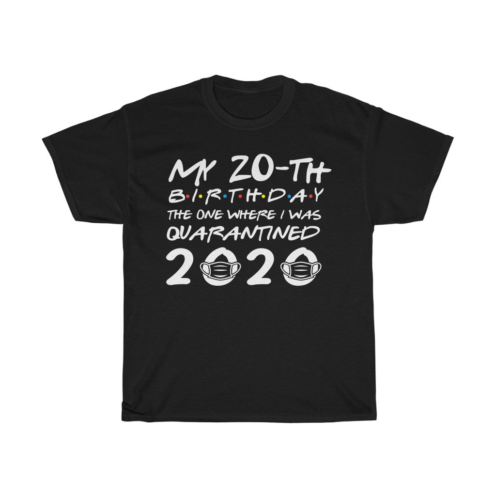 Quarantined 20th Birthday Unisex T-shirt