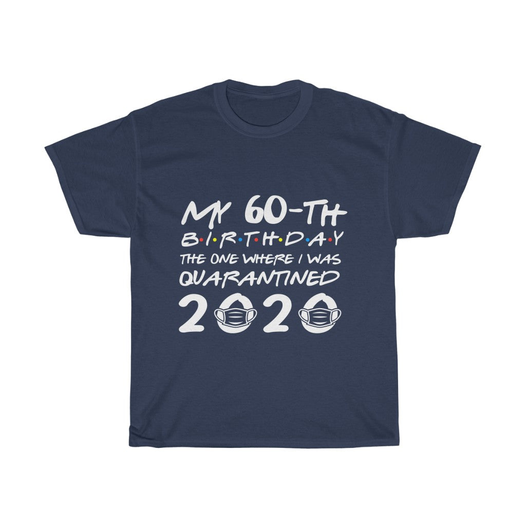 Quarantined 60-th Birthday Unisex T-shirt