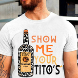 Show Me Your Tito's T Shirt Leopard Print Sarcastic Party Vodka Lover Drinker Alcohol Drinking Vintage Tee