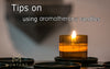 Tips on using aromatherapy candles