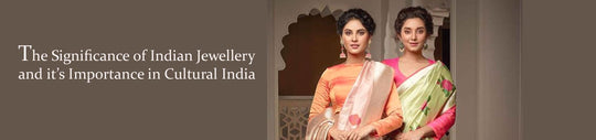 The Significance of Indian Jewellery and it's Importance in Cultural India