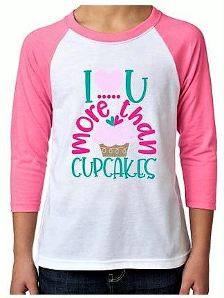 """I Love You More Than Cupcakes"" Raglan T-Shirt"