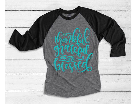 Grateful Thankful Blessed Thanksgiving Raglan Shirt | Thanksgiving Women's Shrit