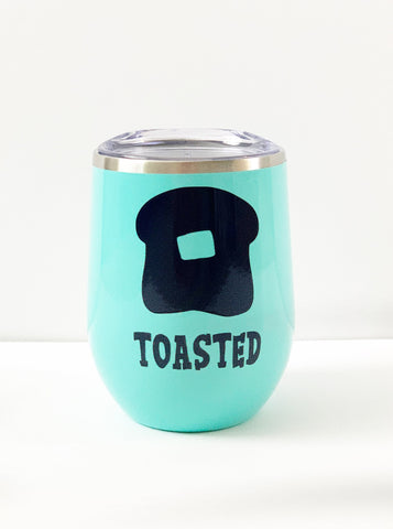 Toasted Insulated Wine Tumbler | Funny Wine Glass