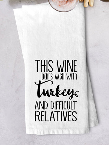 """Wine, Turkey, and Difficult Relatives"" Kitchen Towel"