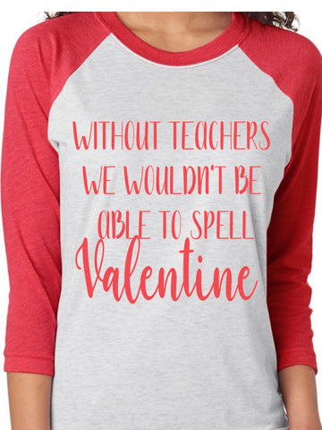Funny Teacher Valentine's Shirt