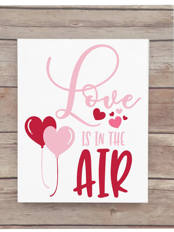 Love is in the Air Valentines Wooden Sign