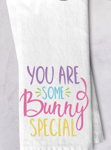 You are Some Bunny Special Easter Dish Towel