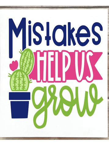 Mistakes Help You Grow Wooden Sign