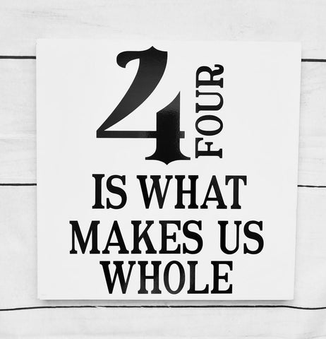 """What Makes Us Whole"" Wooden Sign 
