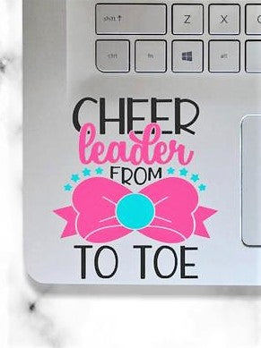 """Cheer Leader from Bow to Toe"" Decal"