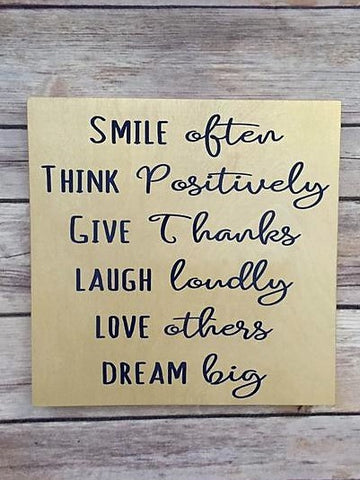 Smile, Think, Give, Laugh, Love, Dream - Wooden Sign