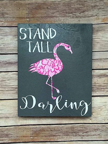 """Stand Tall, Darling"" Wooden Sign"