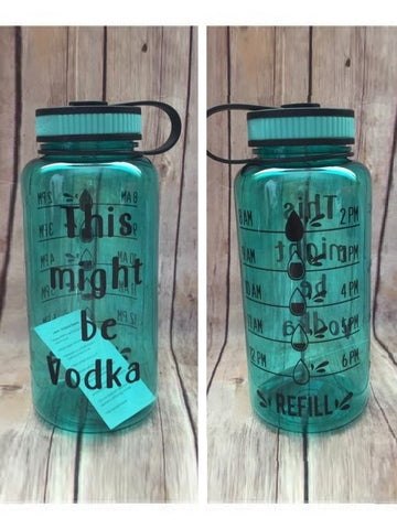 """This Might Be Vodka"" Water Tracker Bottle"