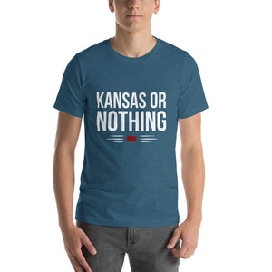 Kansas Or Nothing T-Shirt - OnlyInYourState Apparel