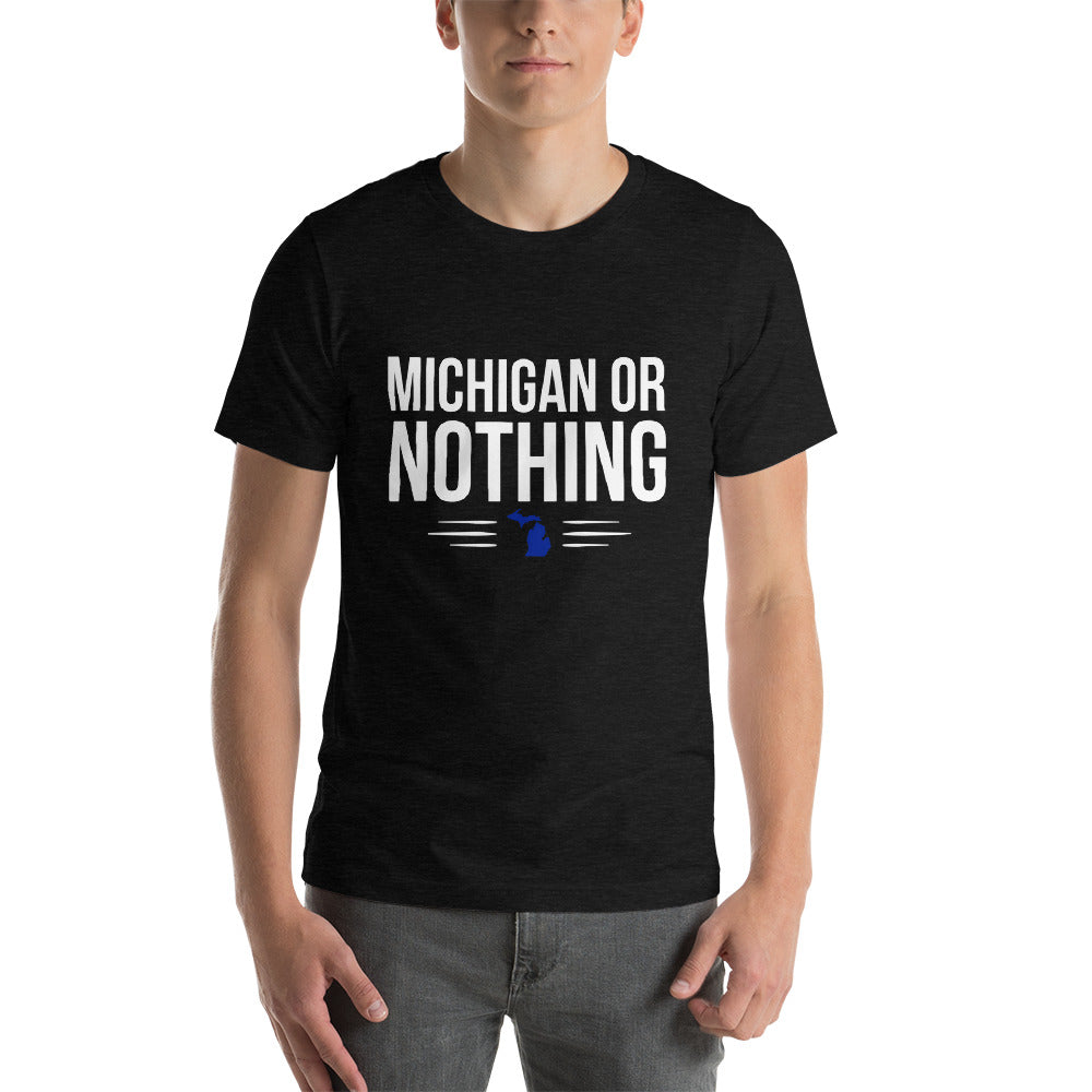 Michigan Or Nothing T-Shirt - OnlyInYourState Apparel