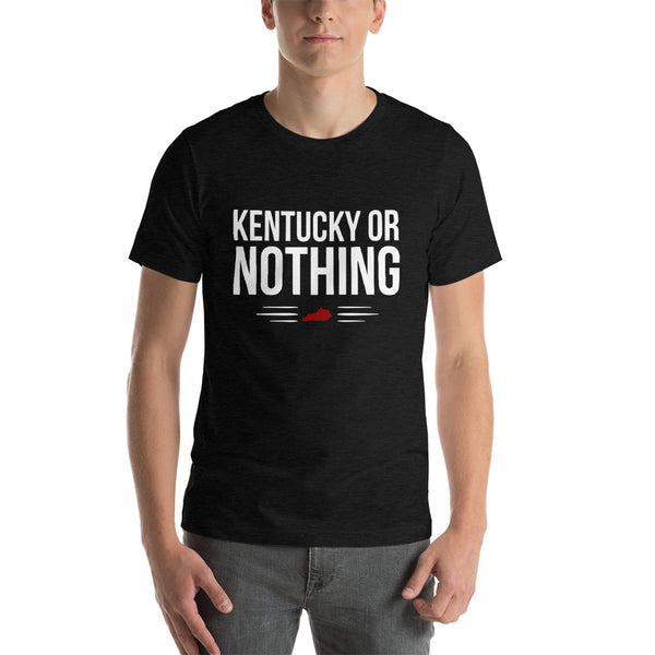 Kentucky Or Nothing T-Shirt
