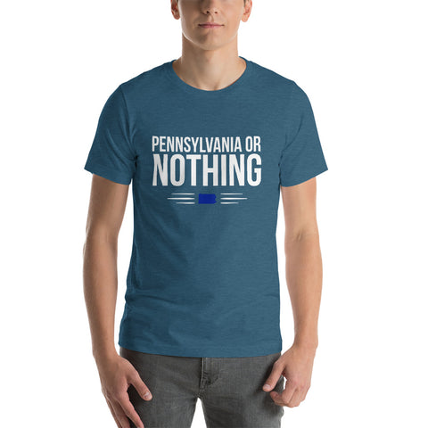 Pennsylvania Or Nothing T-Shirt