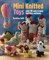 MINI KNITTED TOYS :: Over 30 Cute & Easy Knitting Patterns