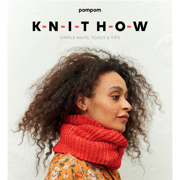 KNIT HOW :: Simple Knits, Tools & Tips