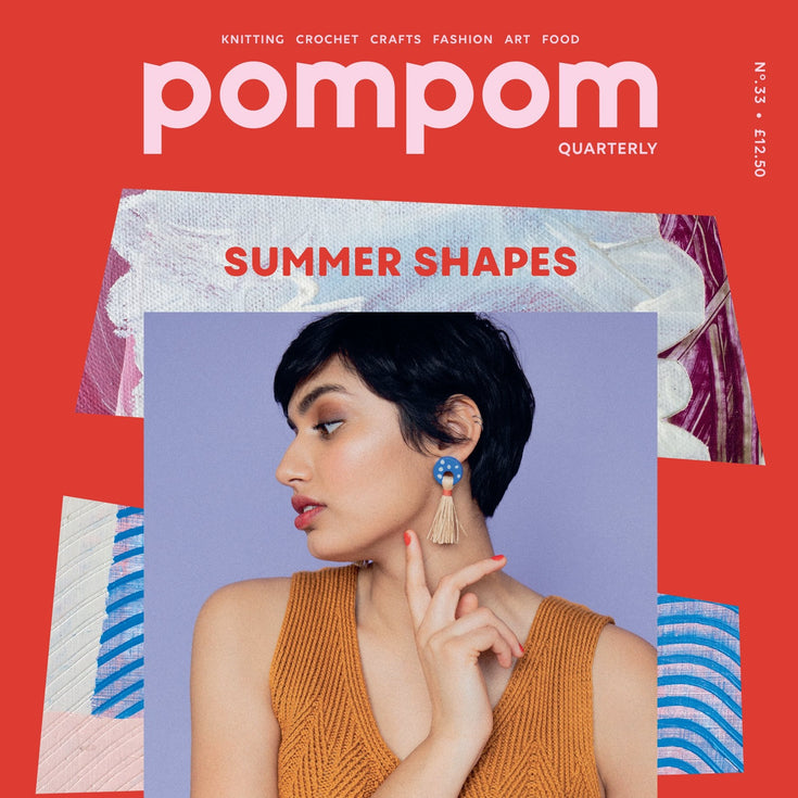 POM POM QUARTERLY ISSUE 33 :: Summer 2020