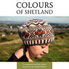 COLOURS OF SHETLAND :: By Kate Davies